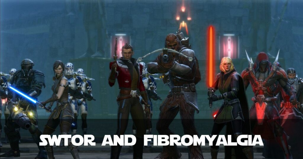 Using SWTOR to distract me from Fibromyalgia Pain