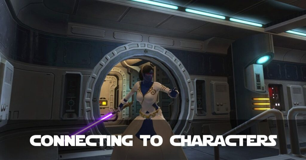 SWTOR: Connecting to Your Characters