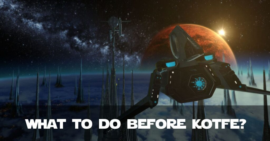 What Should You Do Before Starting KotFE?