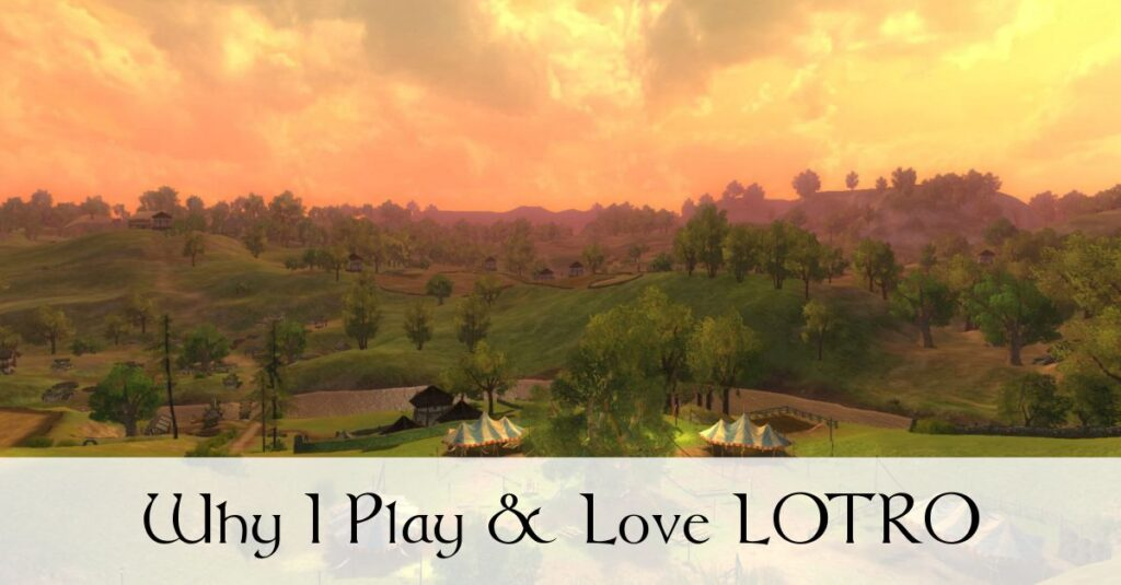 LOTRO: Why I Play, and love, Lord of the Rings Online