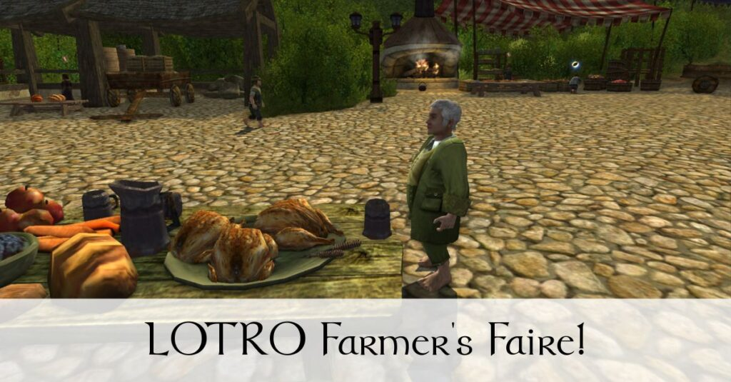 LOTRO Farmers Faire Event – A Relaxing Diversion