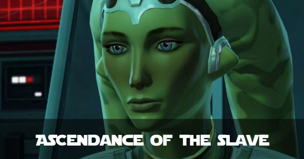 The Ascendance of the Slave - Talitha'koum - SWTOR FanFiction