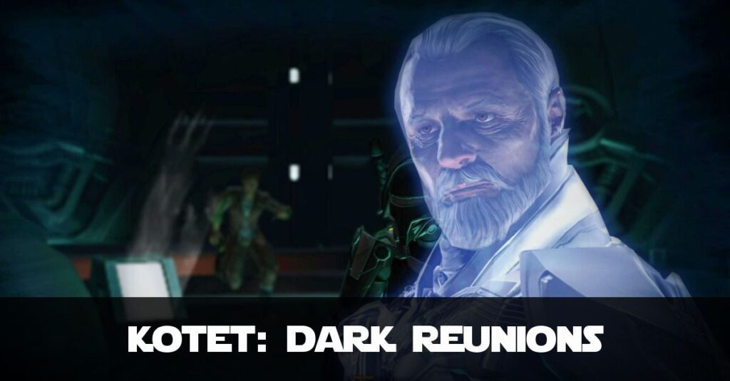 Dark Reunions - SWTOR KotET Chapter 3