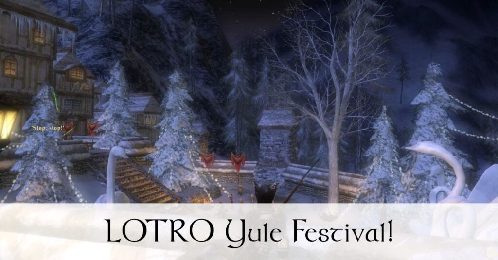 LOTRO Yule Festival 2017 – Celebrate Yule-Tide in Middle Earth!