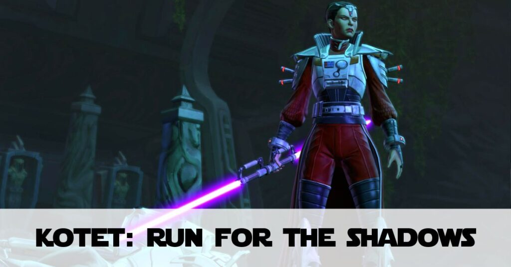 Run For The Shadows – SWTOR KotET Chapter 2