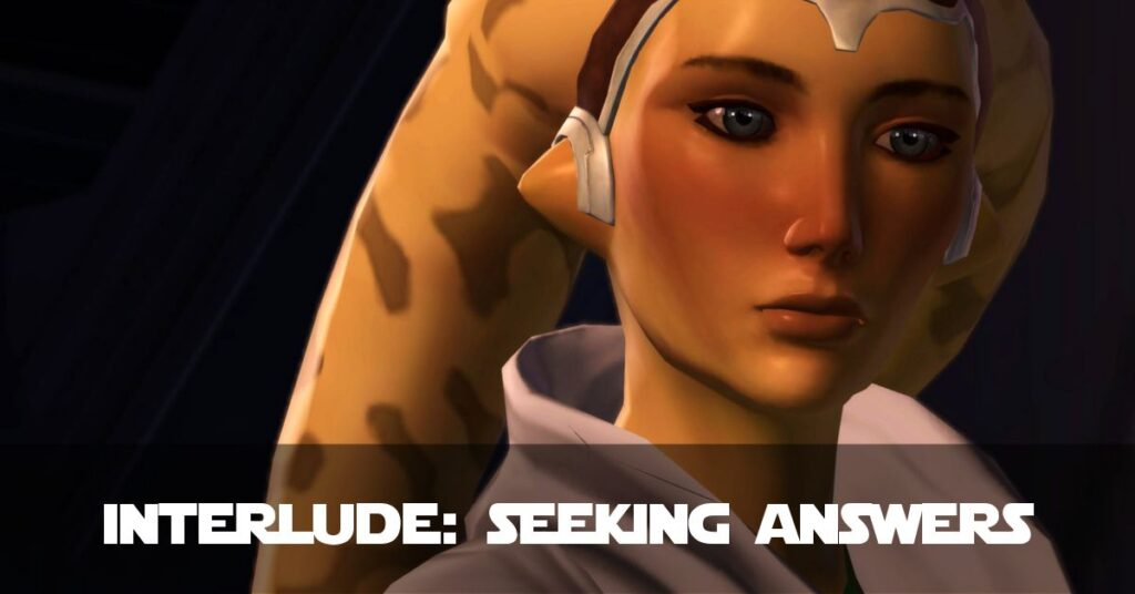 Interlude: Seeking Answers and Searching Feelings - Talitha'koum - SWTOR FanFiction