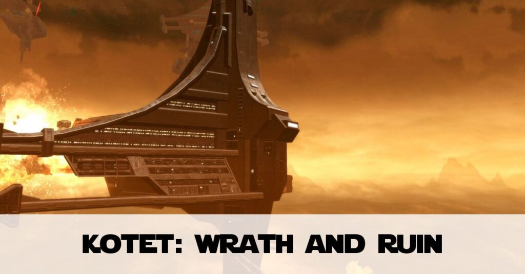 Wrath and Ruin: KotET Chapter 1 from SWTOR