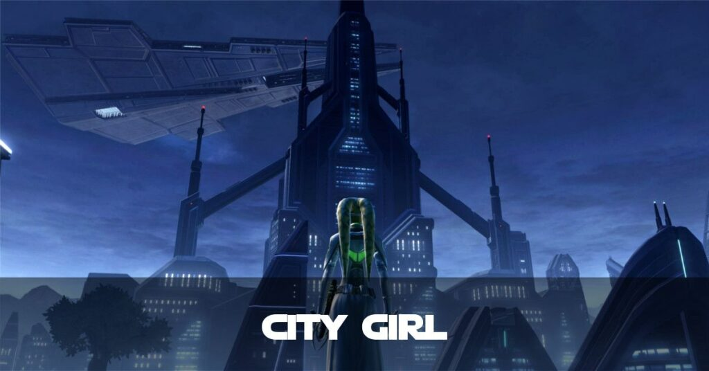 City Girl - Talitha'koum - SWTOR FanFiction