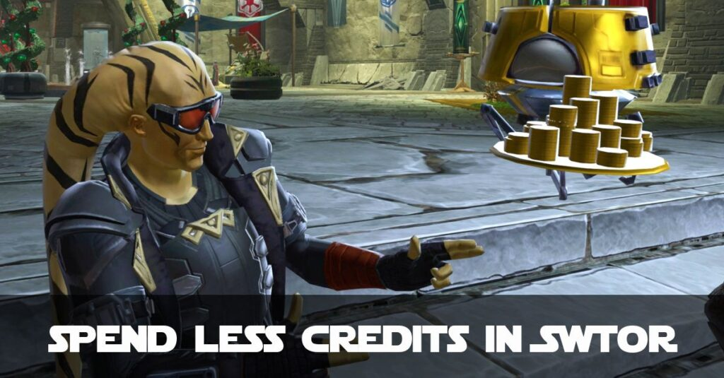 How to save credits (spend less credits) in SWTOR