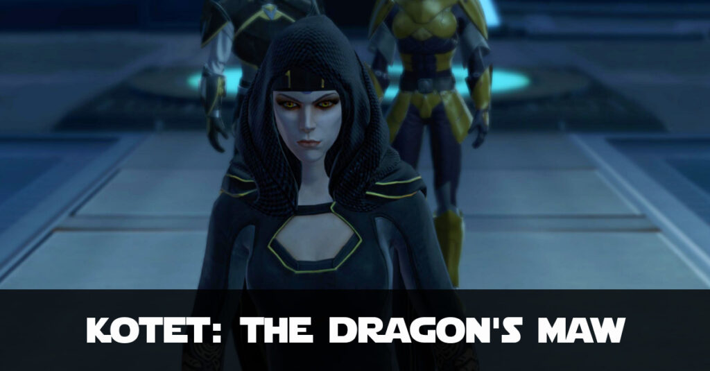 The Dragon's Maw – SWTOR KotET Chapter 6 Walk-through/Guide