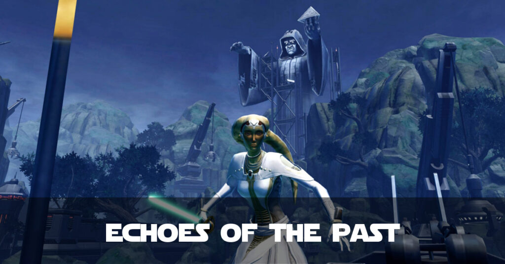 Echoes of the Past - Talitha'koum - SWTOR FanFiction