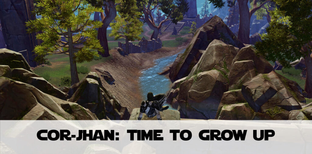 Time to Grow Up - Cor-Jhan Arcturus SWTOR FanFiction