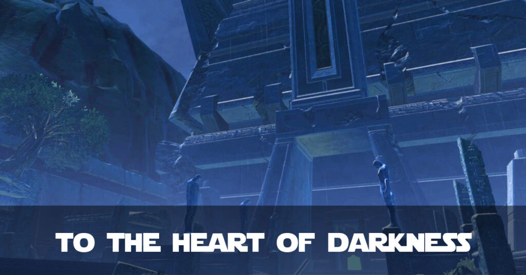 To the Heart of Darkness – Talitha'koum SWTOR Fan Fiction