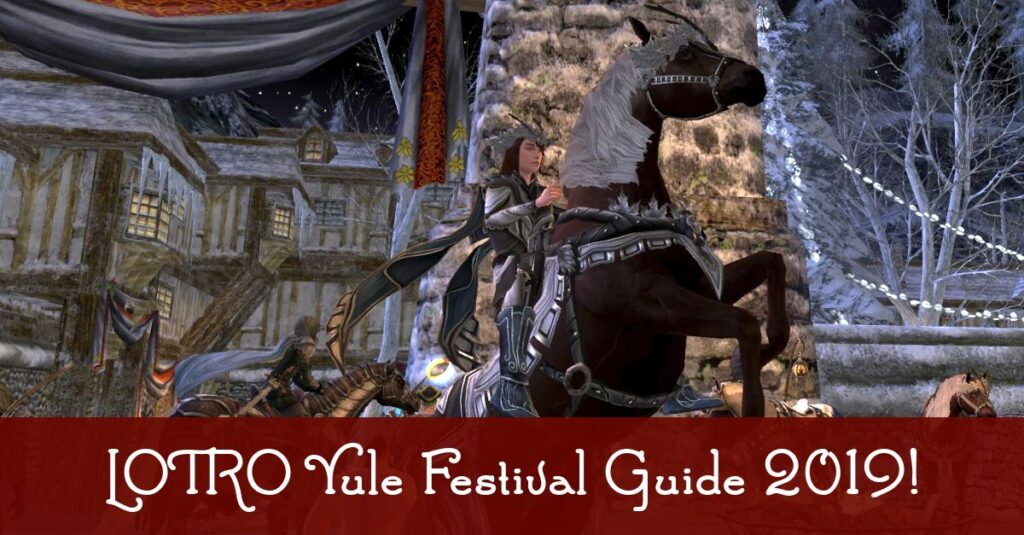 LOTRO Yule Festival 2020 Guide - Quests and Rewards from Winter-Home and Frostbluff! Mounts, Cosmetics, Pets and more!