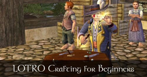 LOTRO Crafting: A Beginner's Guide & FAQ