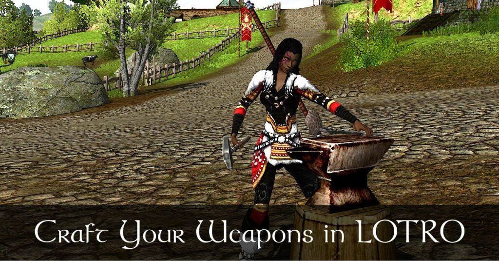 Craft Your Own Weapons and Dyes in LOTRO – Woodsman, Armsman, Historian