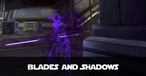 Blades and Shadows - Talitha'koum - SWTOR FanFiction