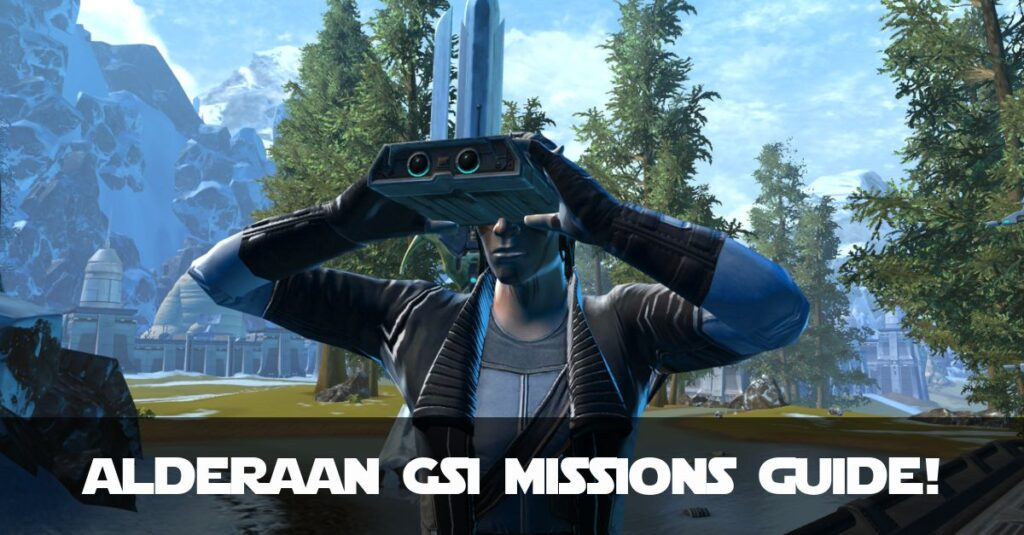 SWTOR Alderaan GSI Missions Guide / Walkthrough
