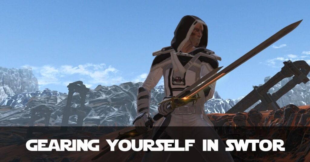 A Beginners Guide to Gearing Yourself in SWTOR