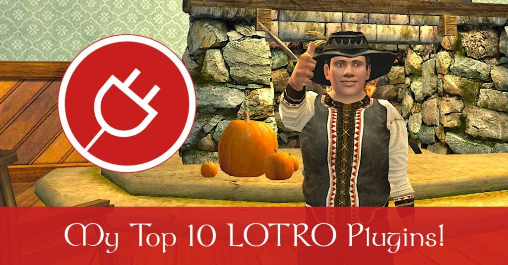 My Top 10 Free LOTRO Plugins to enhance your gaming experience