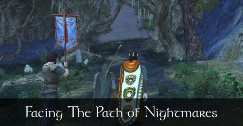 Facing the Path of Nightmares - Caethir - LOTRO FanFiction