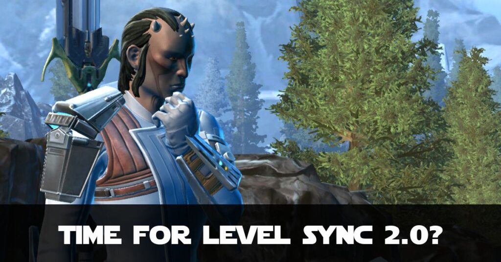 SWTOR Level Sync 2 Proposal - flaws in the current system, Level Sync stats and changes I'd like to see