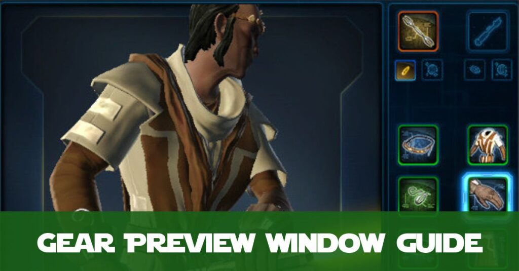 SWTOR New Gear Preview Window - Making the most of it for your outfits