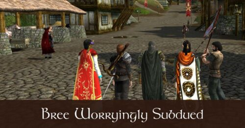 Bree Worryingly Subdued - Caethir LOTRO FanFiction