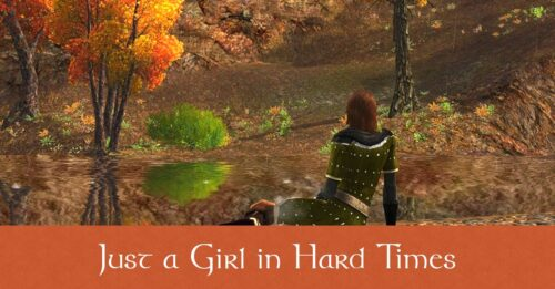 Just a Girl in Hard Times - LOTRO FanFiction