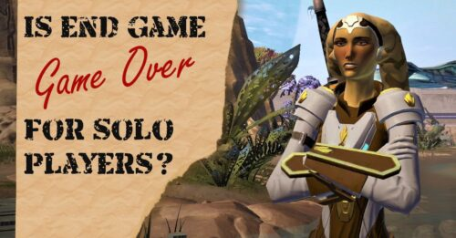 Is End-Game in SWTOR Game Over for the Solo Player?