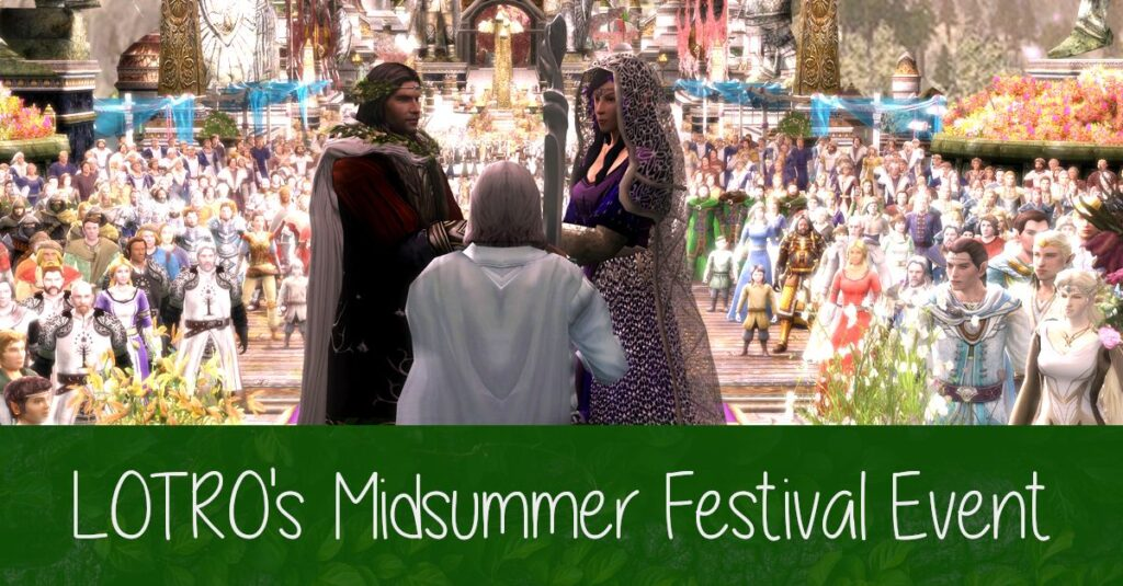 LOTRO Midsummer Festival Event 2020 - The Great Wedding of Aragorn and Arwen