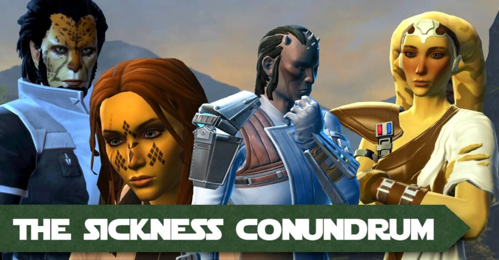 The Sickness Conundrum - a SWTOR FanFiction Episode by Fibro Jedi