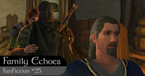 Family Echoes – LOTRO FanFiction Episode #25
