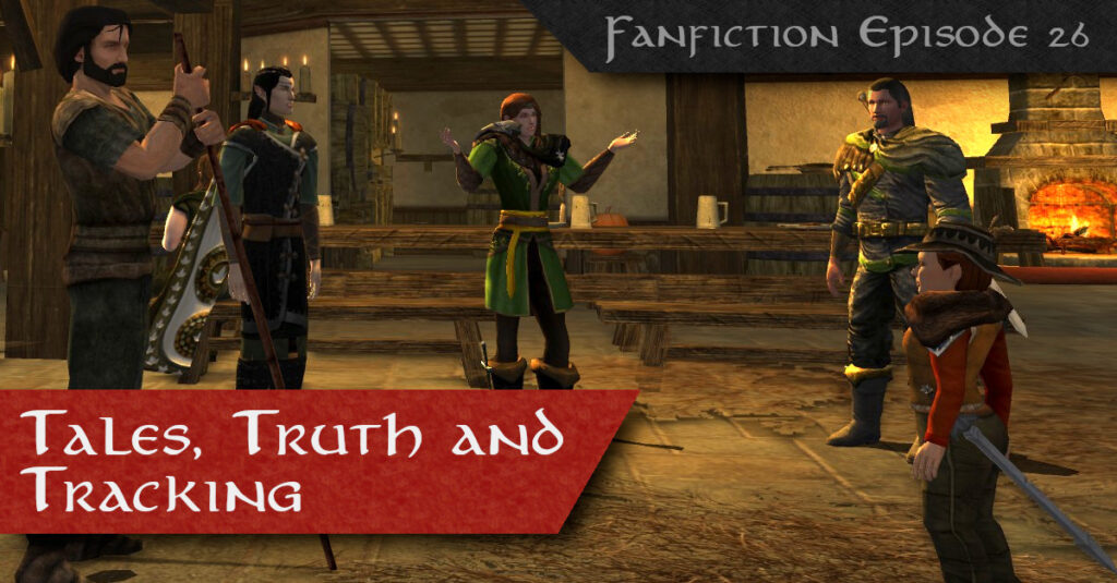 Tales, Truth and Tracking - LOTRO FanFiction Episode 26
